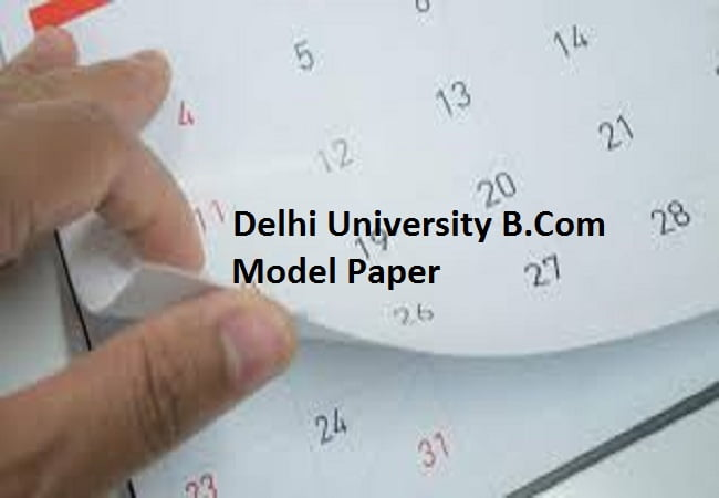 DU B.Com 1st, 2nd & 3rd Year Question Paper 2020 DU B.Com Model Paper 2020 for 1st, 2nd & 3rd Year B.Com