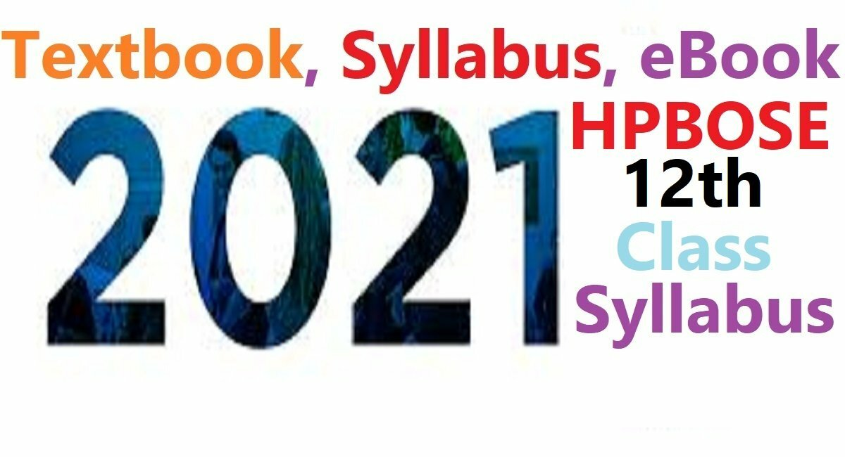 HP 12th Syllabus 2021 HPBOSE +2 Books 2021 HP Board 12th Textbook 2021