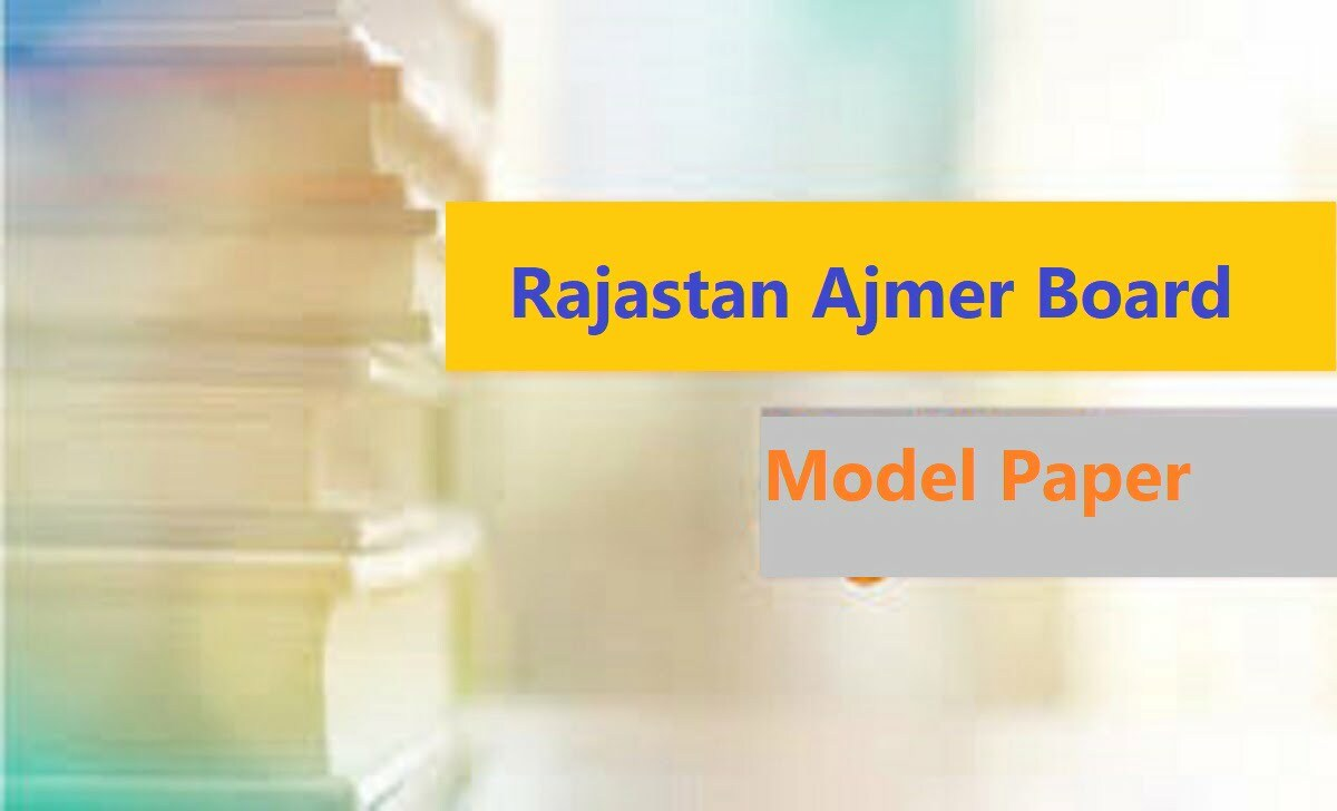 Raj Ajmer Board 12th Model Paper 2021, Raj XII Blueprint 2021 Rajasthan 12th Important Question 2021