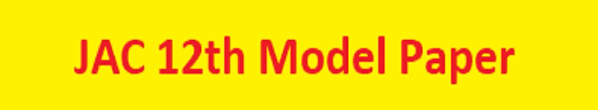JAC 12th Model Paper 2021 JAC Inter Blueprint 2021 Ranchi Board Inter Sharma Guess Paper 2021